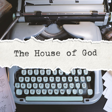 The Making of  The House of God